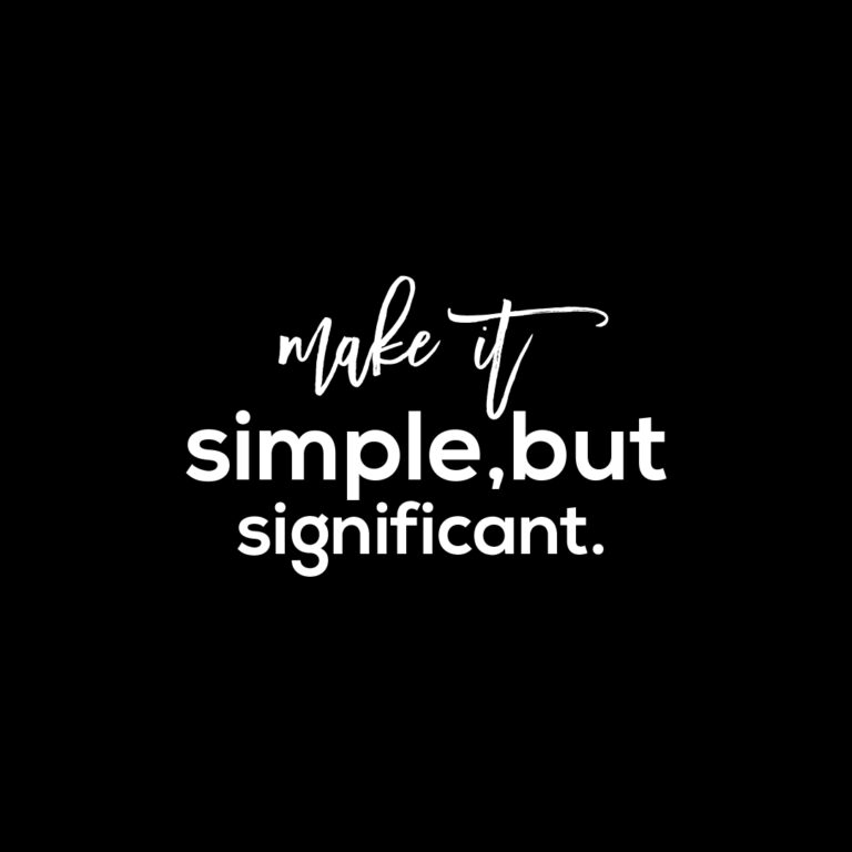 Make it simple but significant | Inspirational Quotes