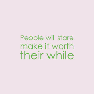 People will stare