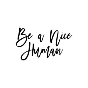 Be a nice Human