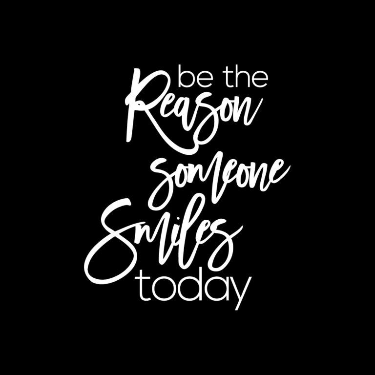 Be the Reason Someone Smiles Today Quotes| Best Encouragement Quotes