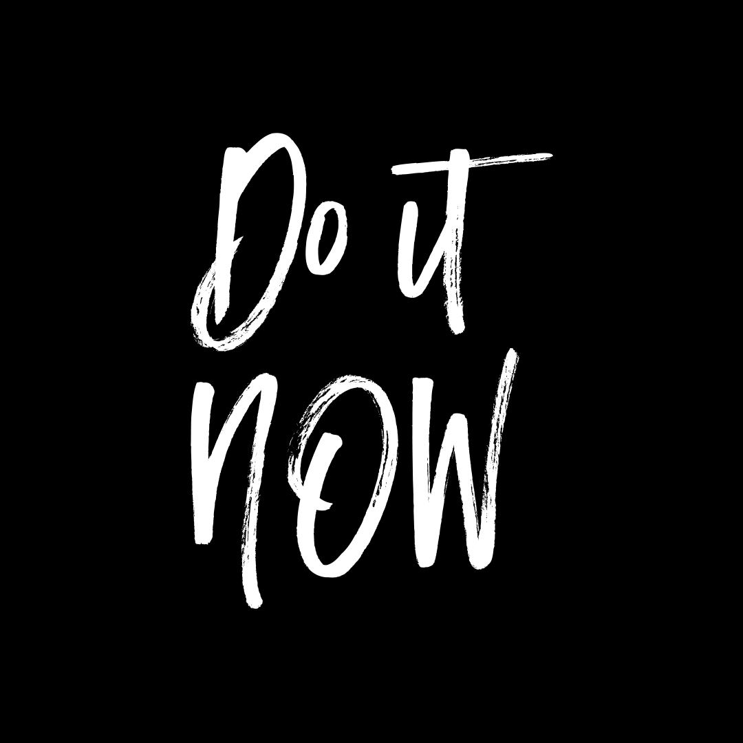 do it now quotes