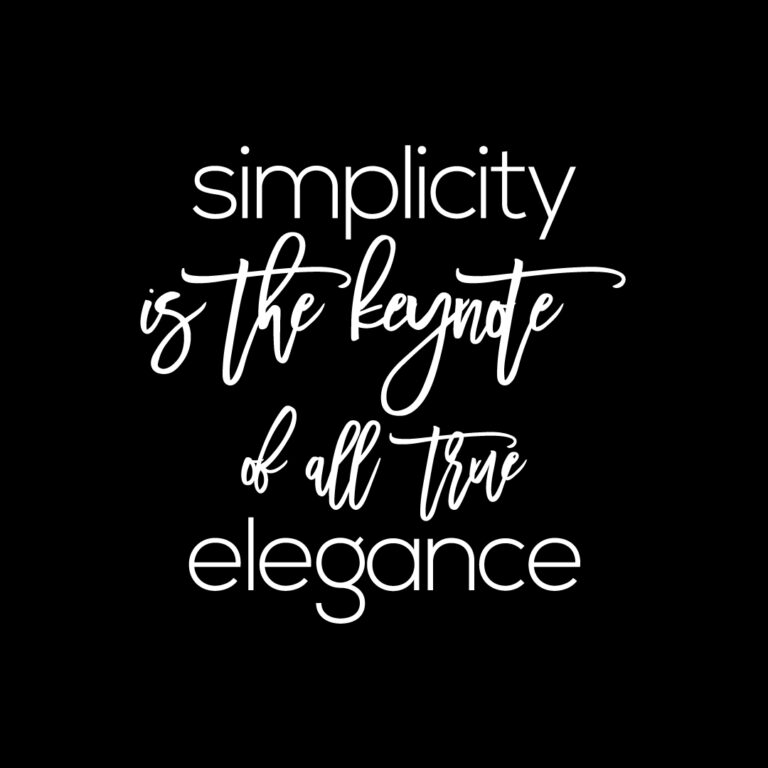 Simplicity is the keynote of all true elegance | Best Beauty Quotes