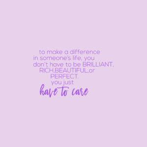 To make a difference in someone's life Quote