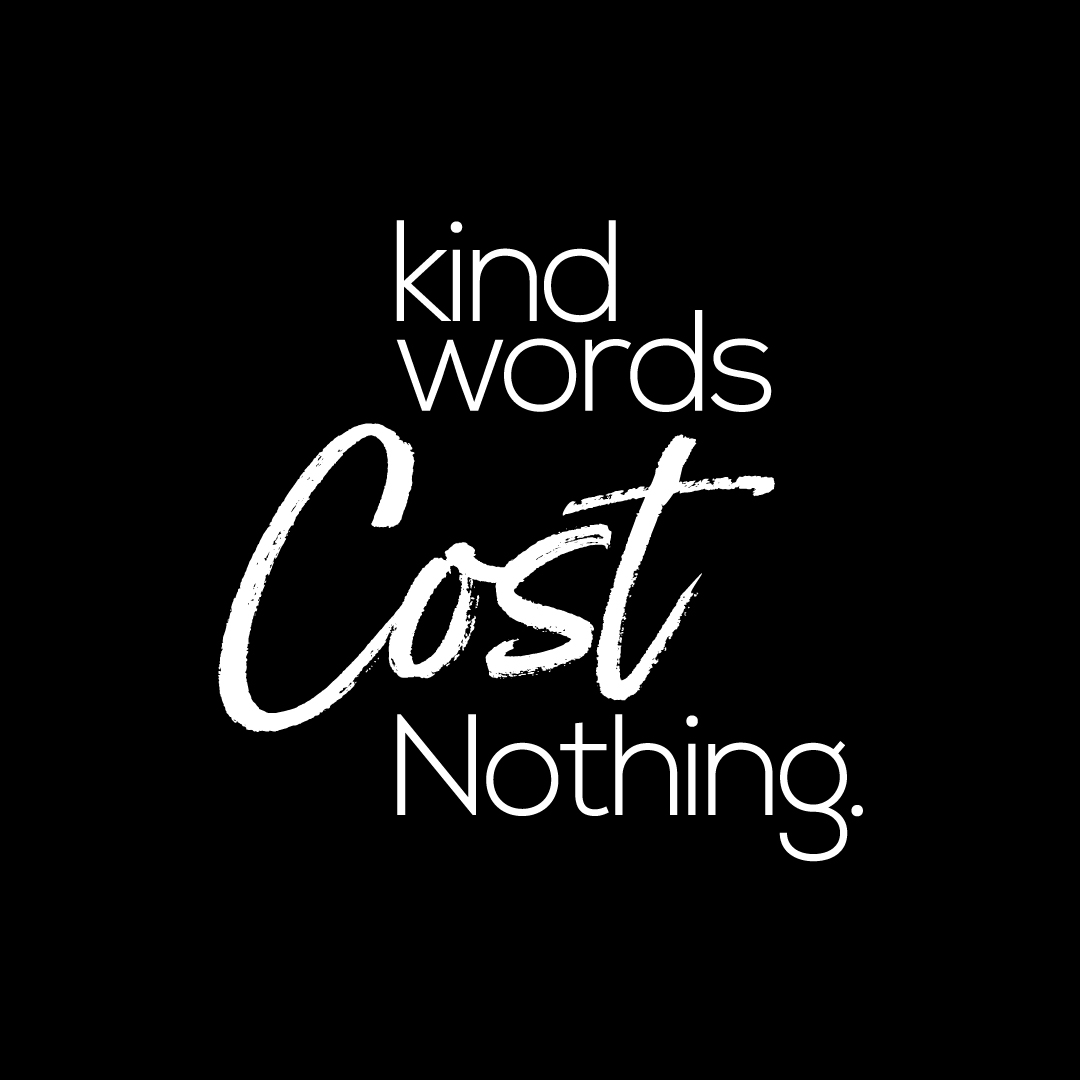 Kind words cost nothing quotes