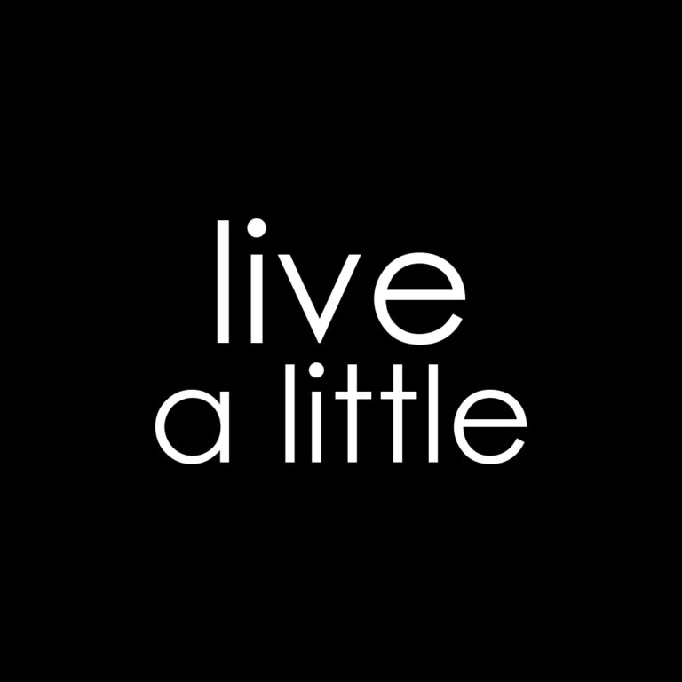 Live a Little Quotes | Meaning | Wise Quotes