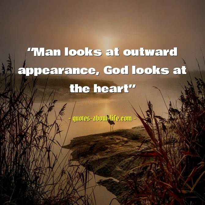God looks at the heart | Best Bible Quotes