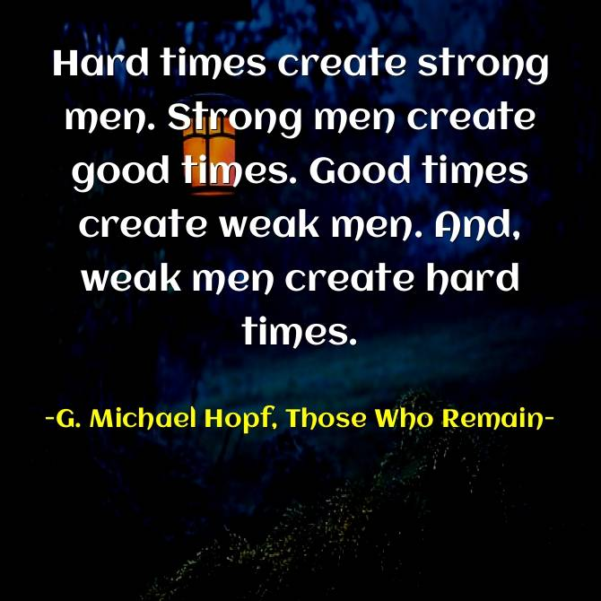Hard times create strong men | Best Hard Work Quotes