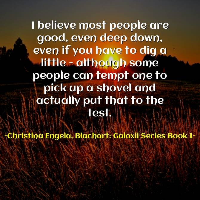 I believe most people are good | Best Goodness Quotes