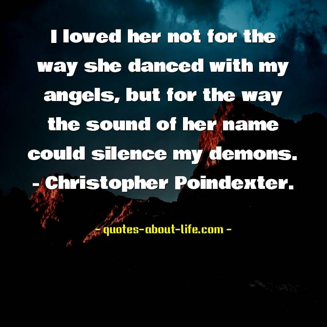 I loved her not for the way she danced | Best Love Quotes
