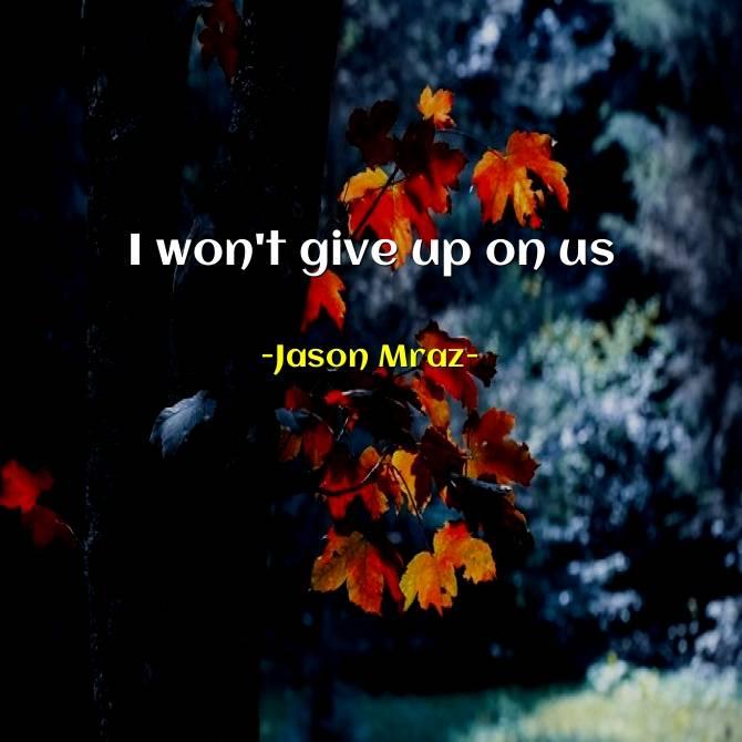 I won't give up on us