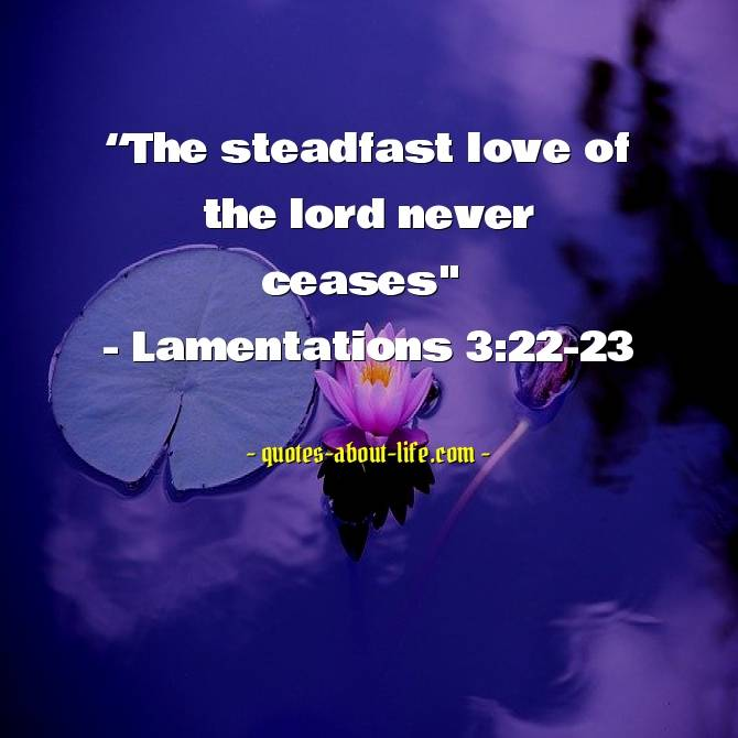 The steadfast love of the lord never ceases | Best Bible Quotes