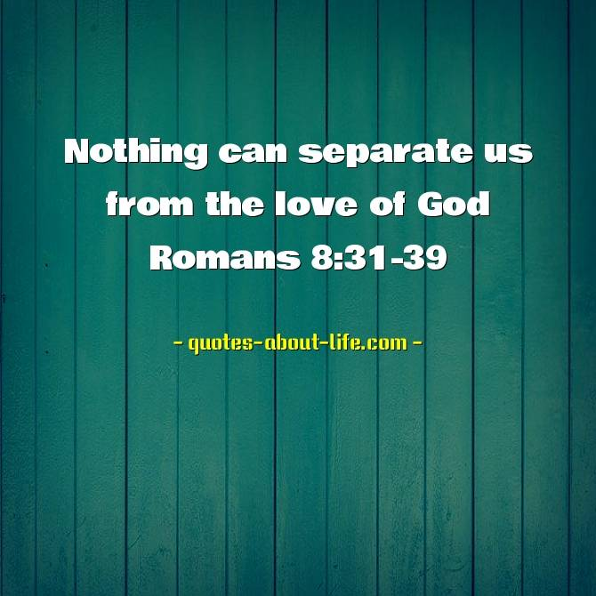 Nothing can separate us from the love of God