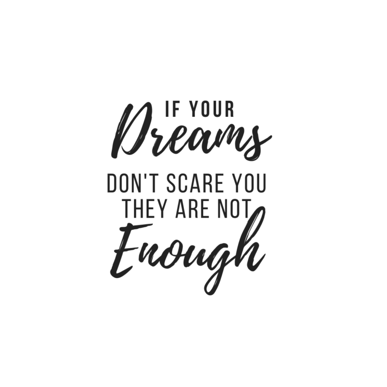 If Your Dreams Don't Scare You They are not enough | Dreams Quotes