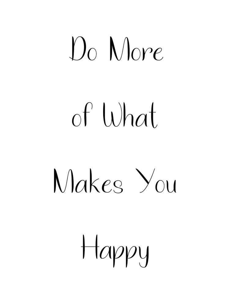 Do more of What Makes You Happy | Happiness Quotes