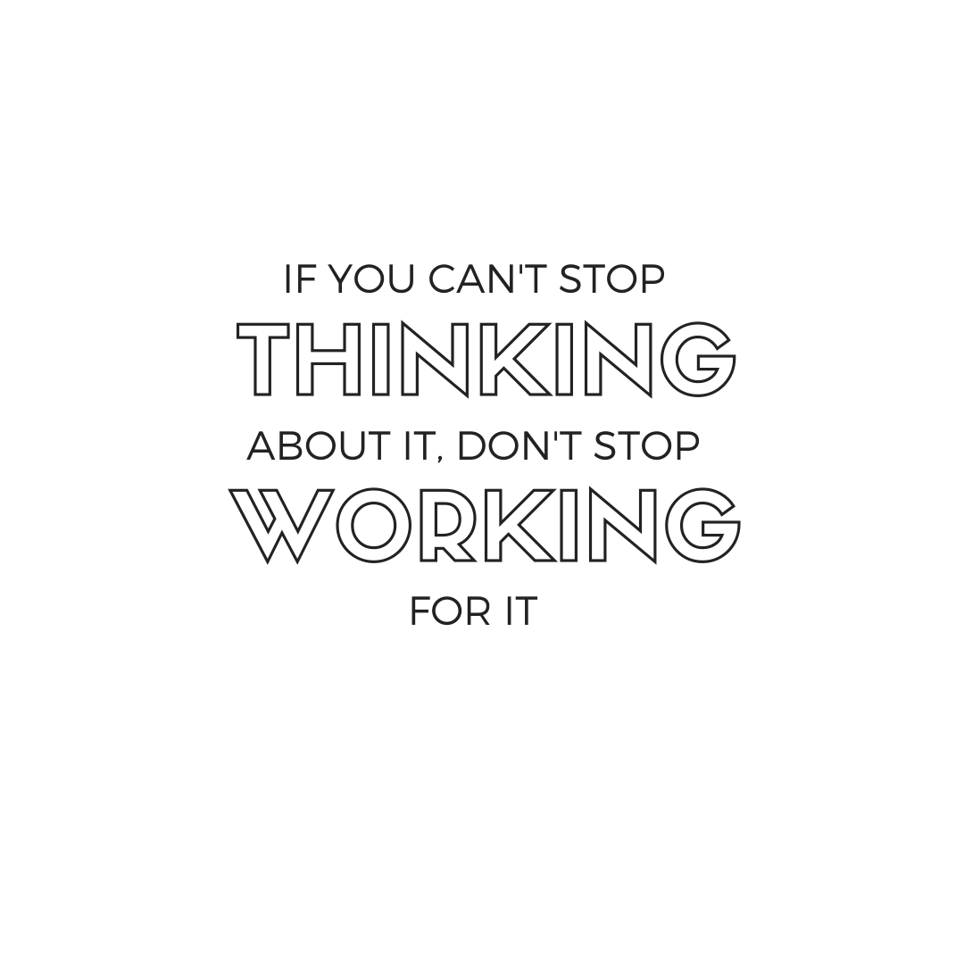 """Michael Jordan Quote: """"If you can't stop thinking about it, don't stop working on it."""""""