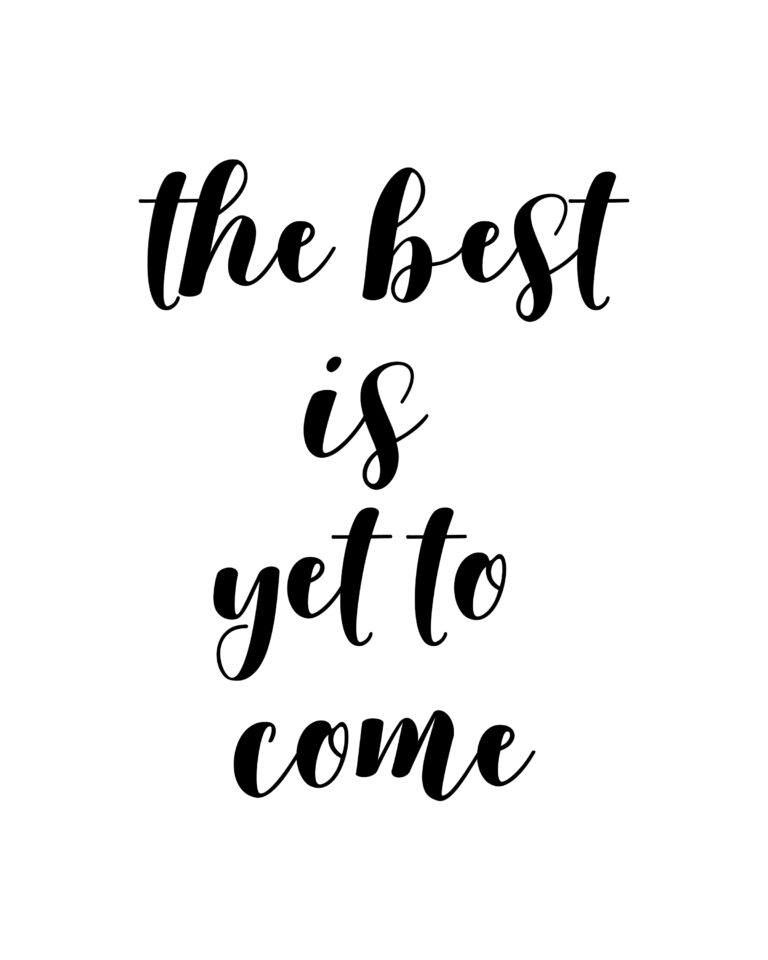 The best is yet to come | Hope & Positive Quotes