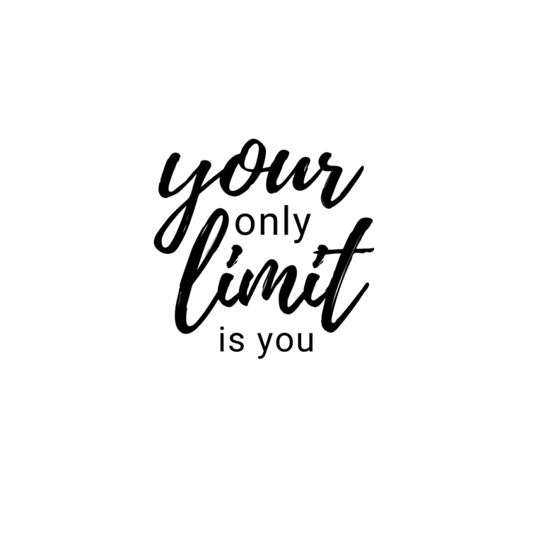 Your Only Limit is You Quotes