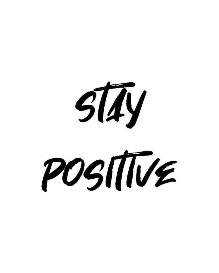 Stay Positive Quotes  | Best Stay Positive Quotes