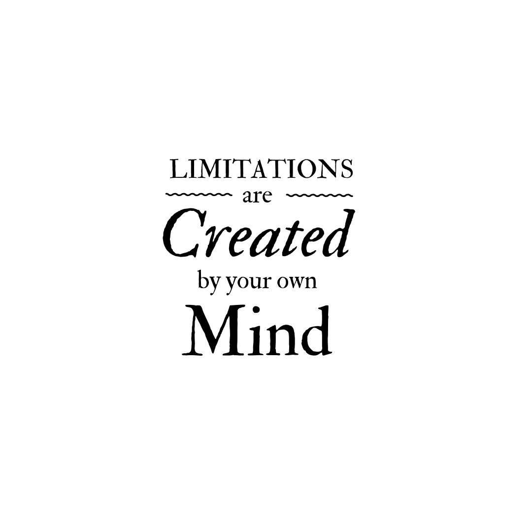 Our only limitations are those we set up in our own minds