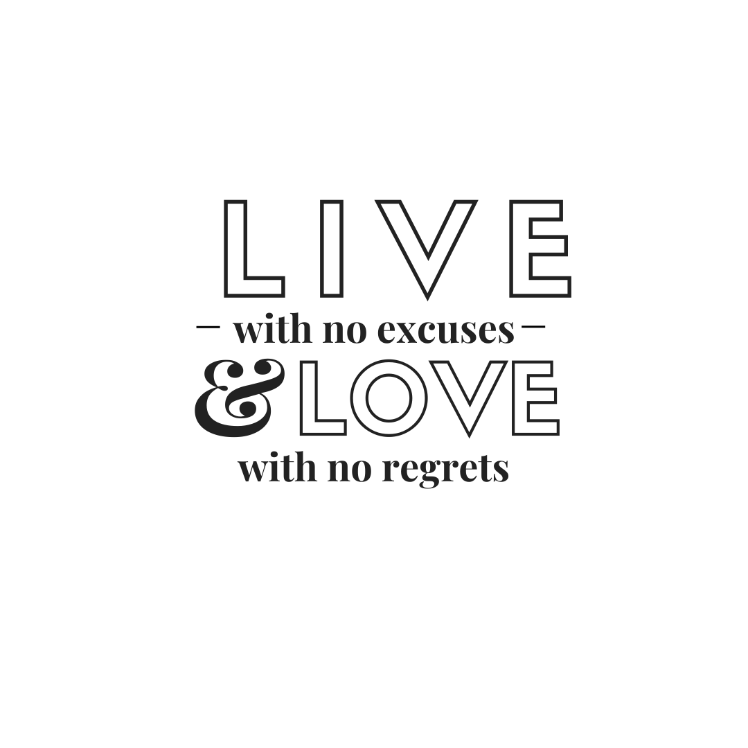 Live with no excuses and love with no regrets. - Montel Williams quotes