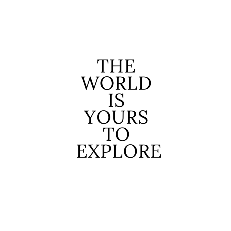 The World is Yours To Explore Quotes