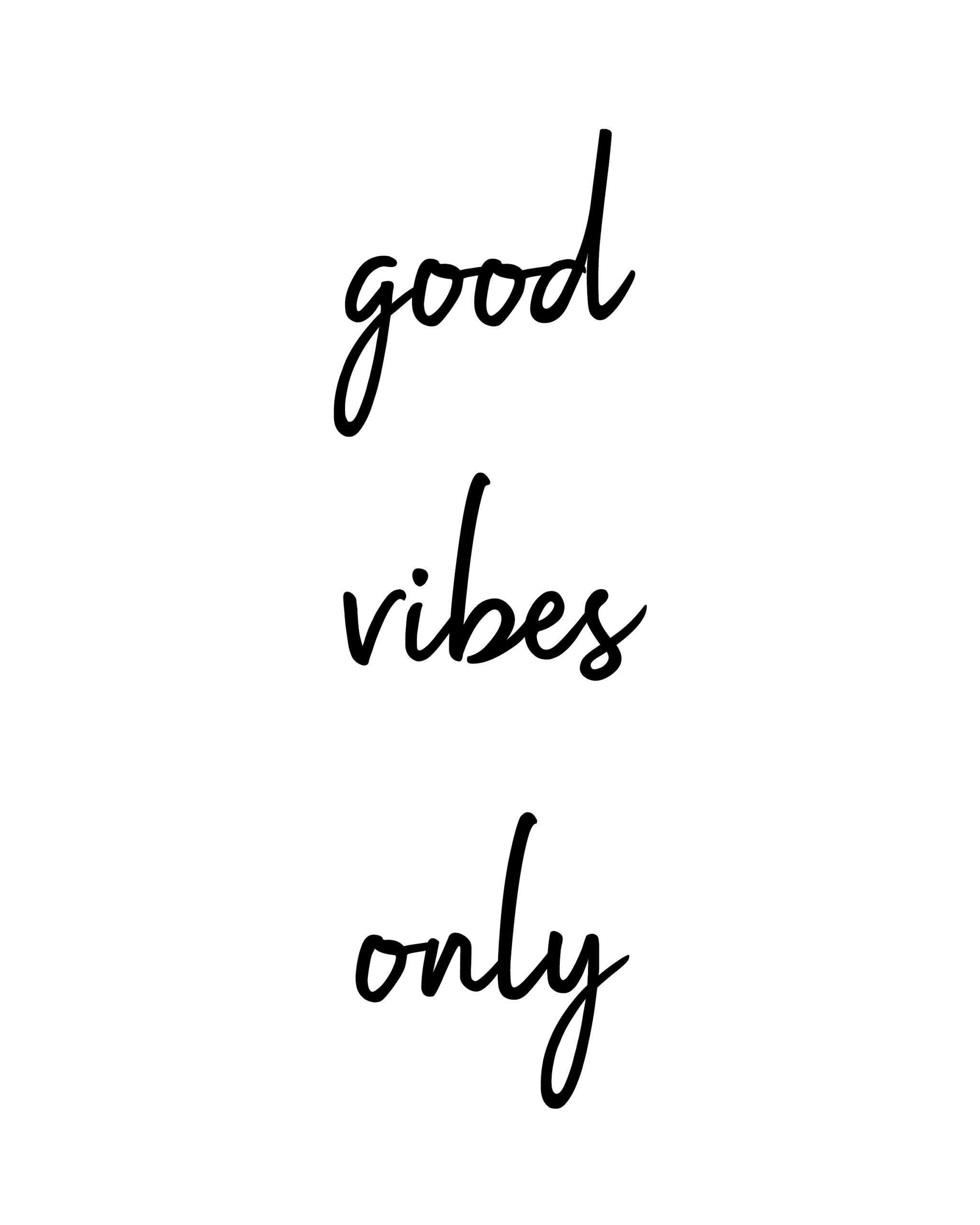 Good Vibes Only Quotes | Good Vibes Quotes
