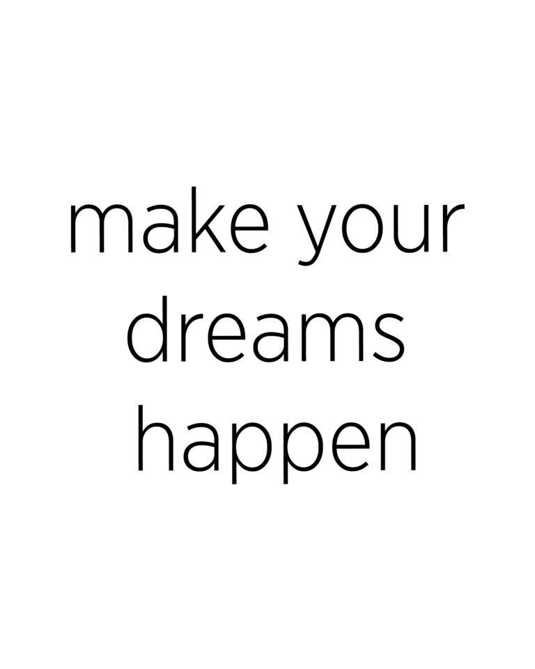 Make Your Dream Happen Quotes | Dreams Quotes