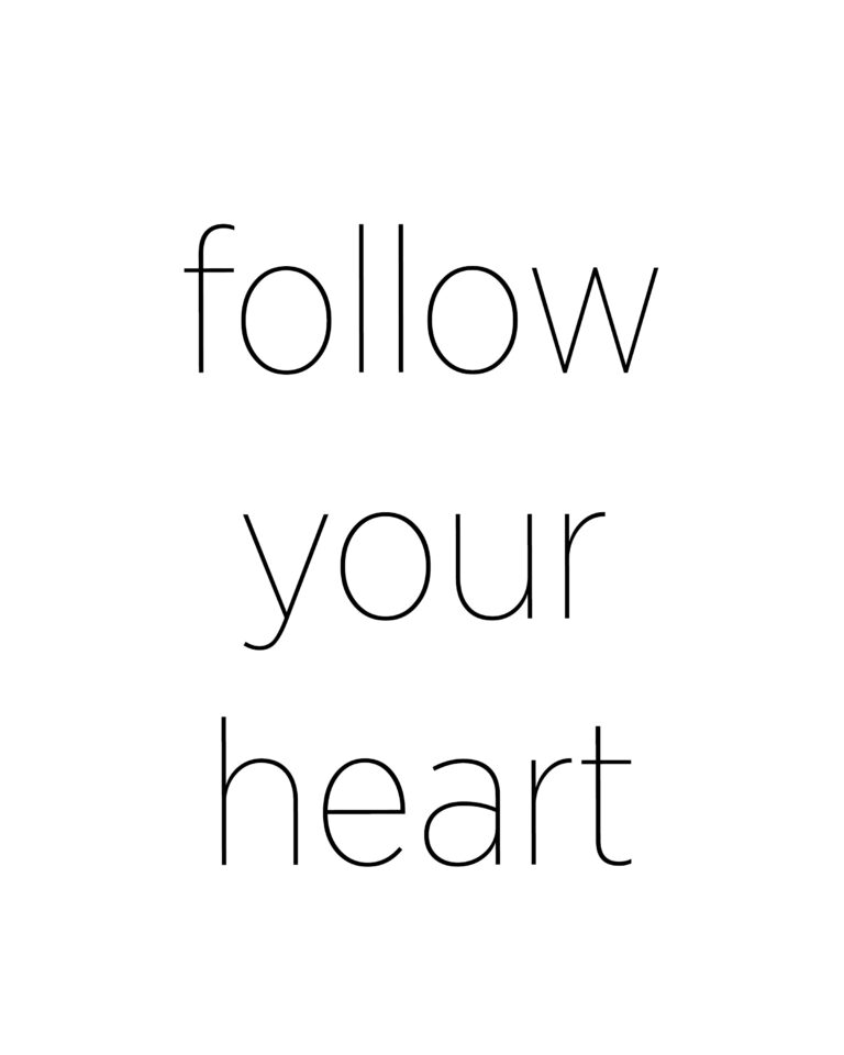 Follow Your Heart  | Follow Your Heart Quotes
