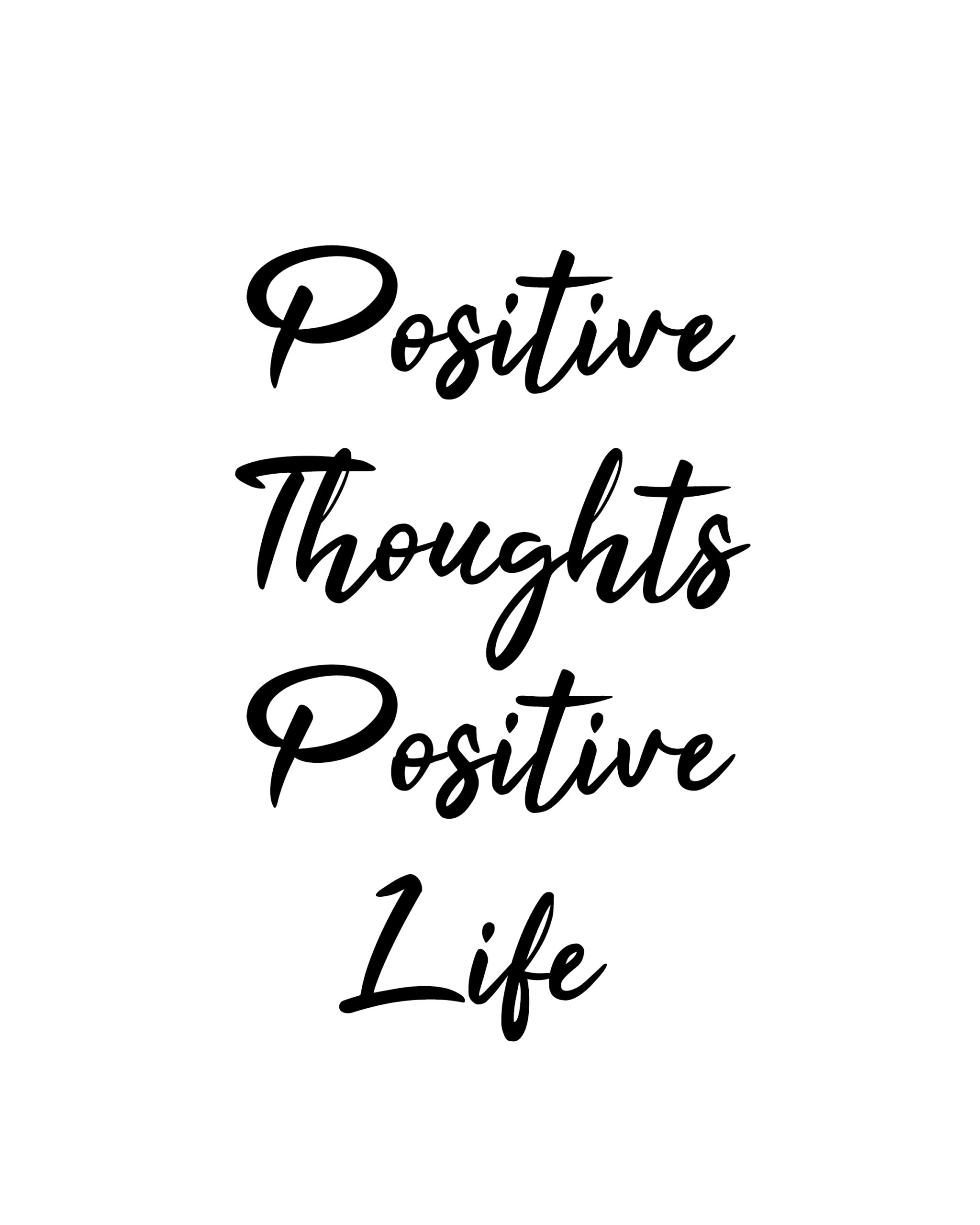 positive Thoughts Positive live