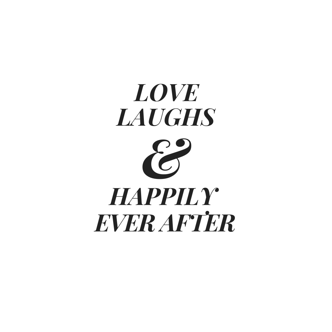 Love Laugh and Happily Ever After