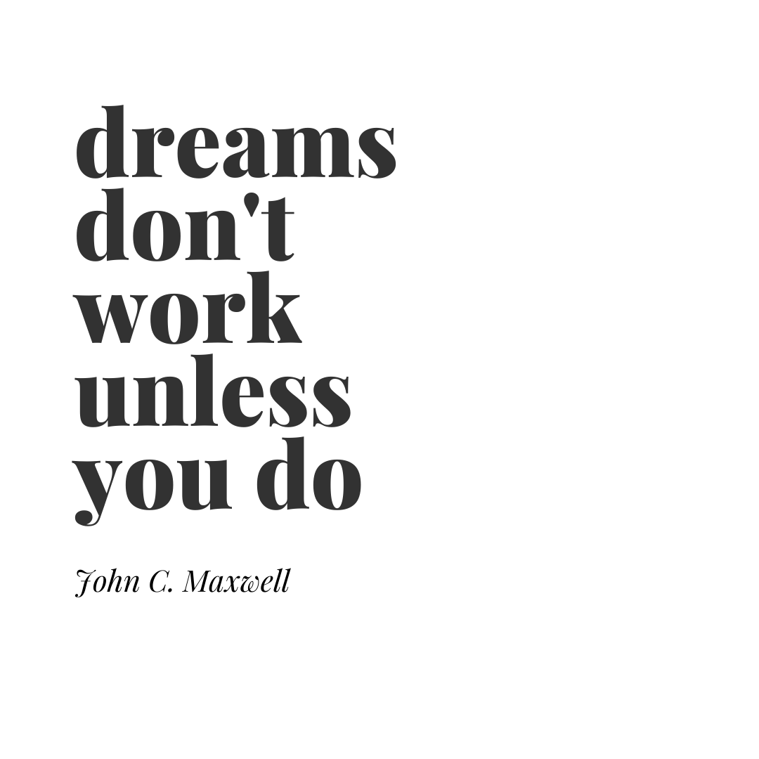 John C. Maxwell — 'Dreams don't work unless you do