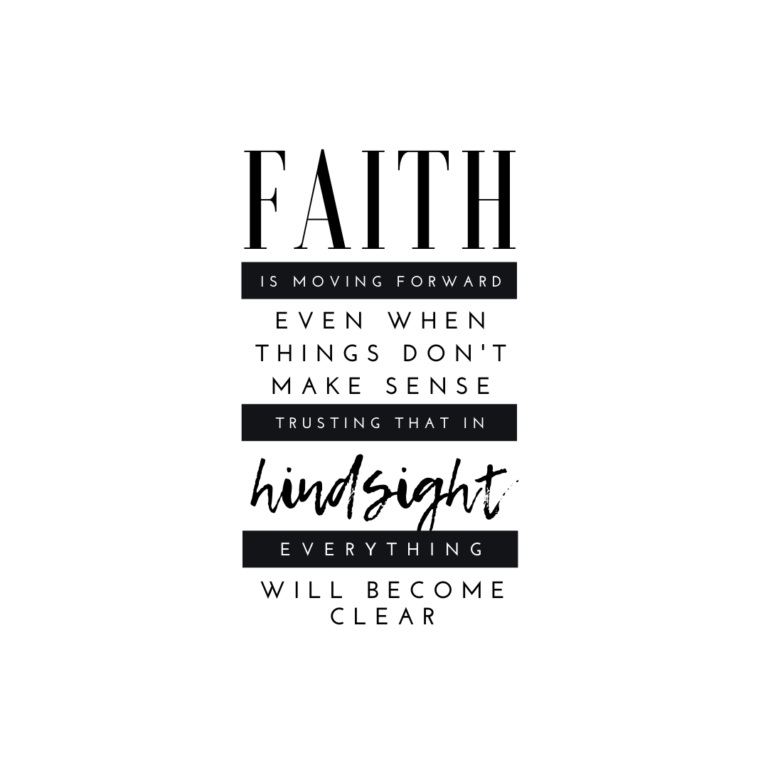 Faithismoving forward evenwhenthings don't make sense