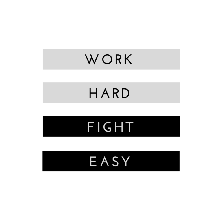 Work Hard Fight Easy Quotes