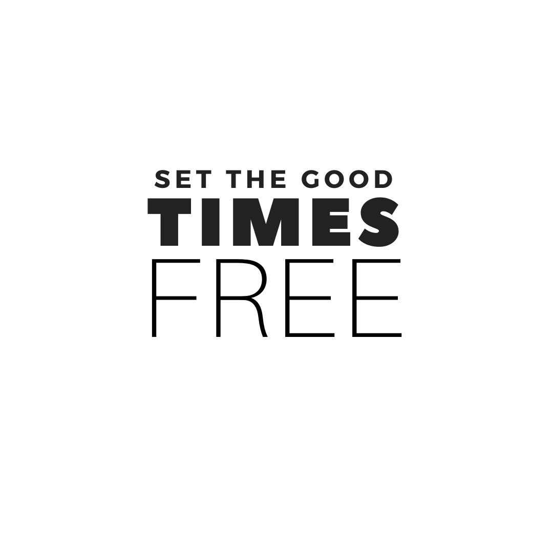 Set The Good Times Free