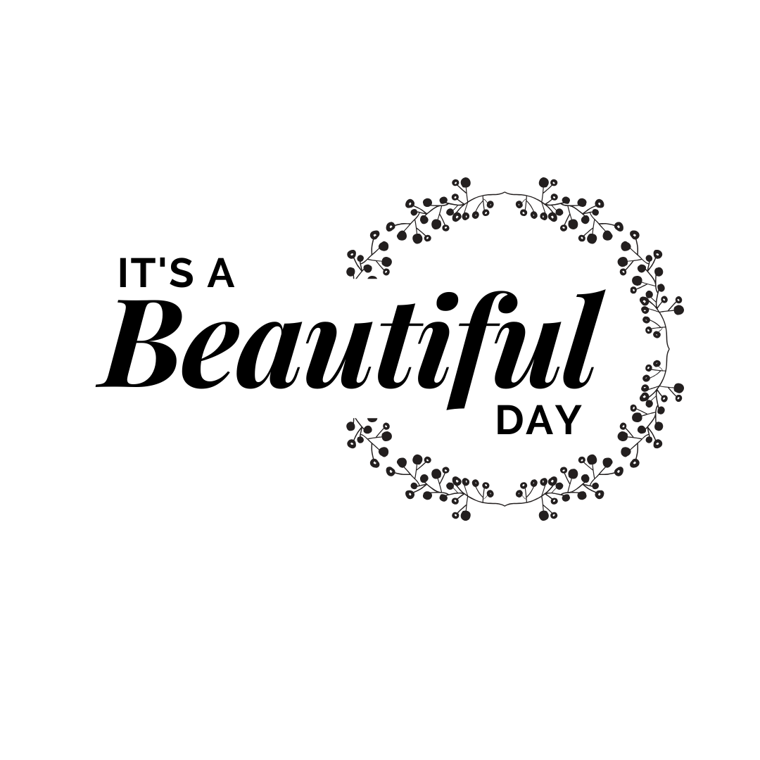 It is a Beautiful Day