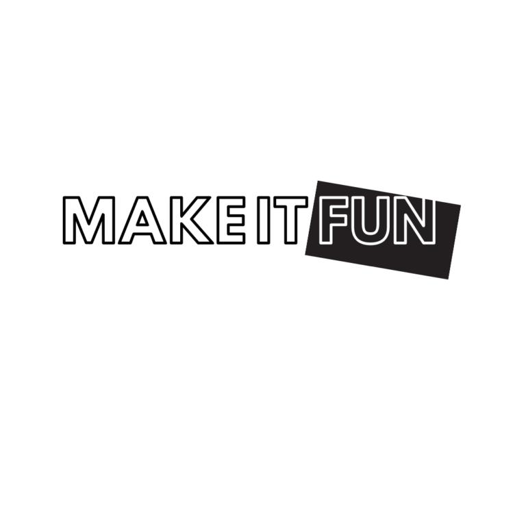 Make it Fun Quotes