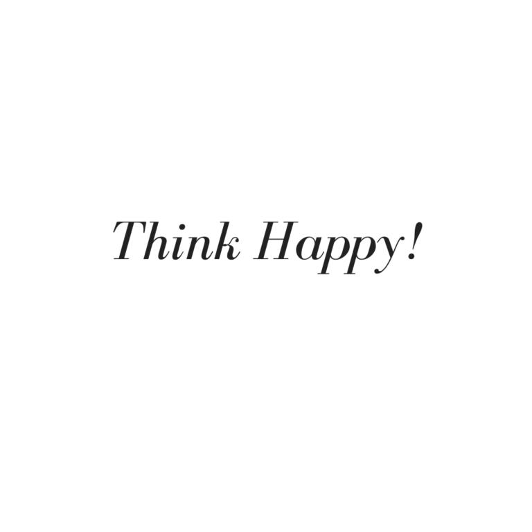 Think Happy Quotes