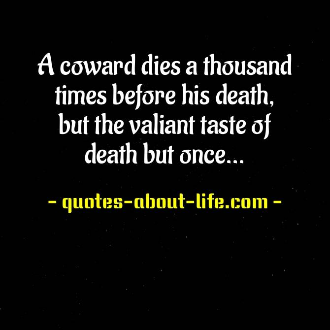 A coward dies a thousand times | William Shakespeare Quotes