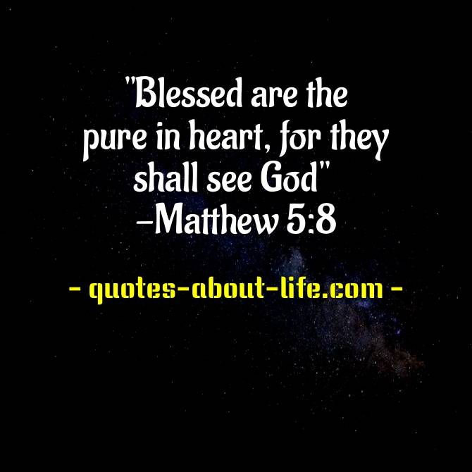 Blessed are the pure in heart | Matthew 5:8 | Best Bible Quotes