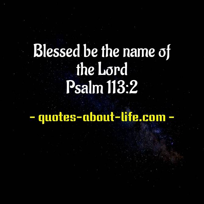 Blessed be the name of the Lord | Best Bible Quotes