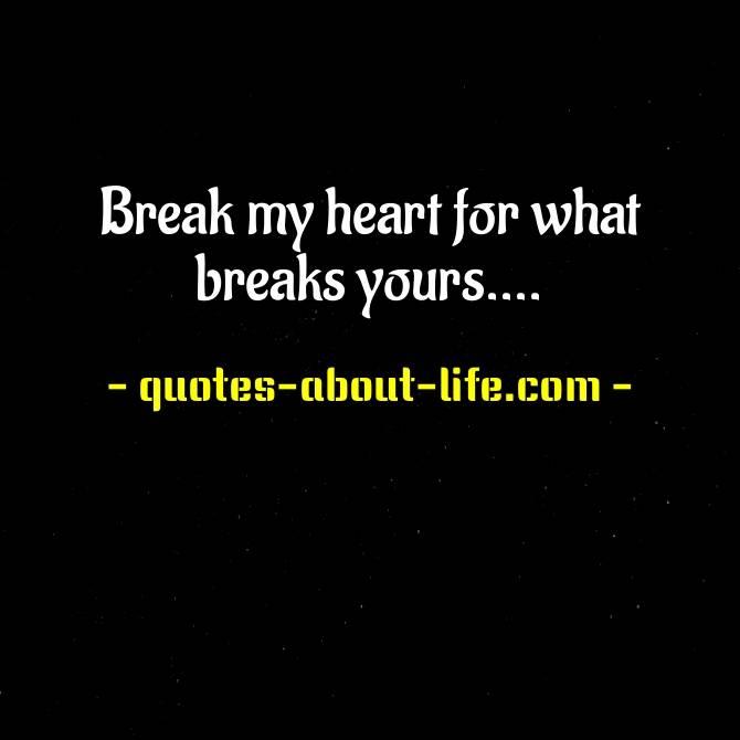 Break my heart for what breaks yours Lyrics