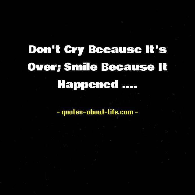 Don't Cry Because It's Over; Smile Because It Happened | Dr. Seuss Quote