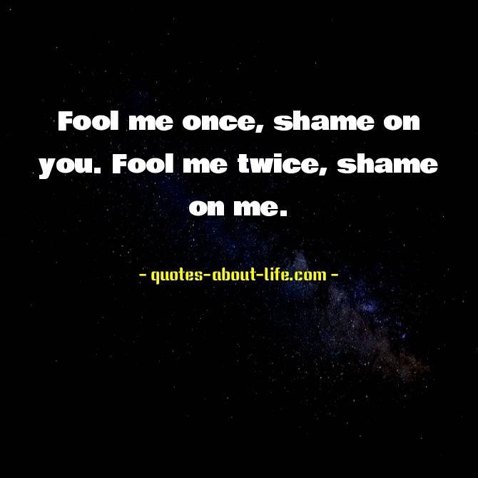 Fool me once, shame on you. Fool me twice, shame on me | Stephen King