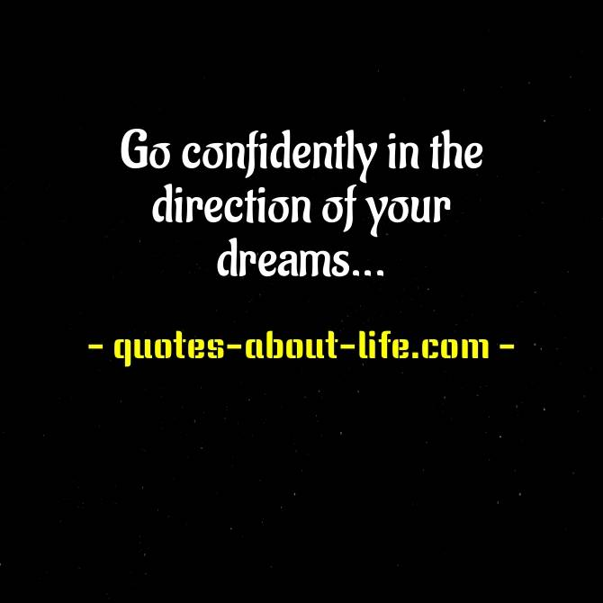 Go confidently in the direction of your dreams | Henry David Thoreau Quotes