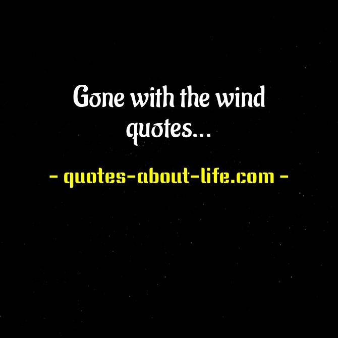 Gone with the wind quotes | Margaret Mitchell,Gone with the Wind