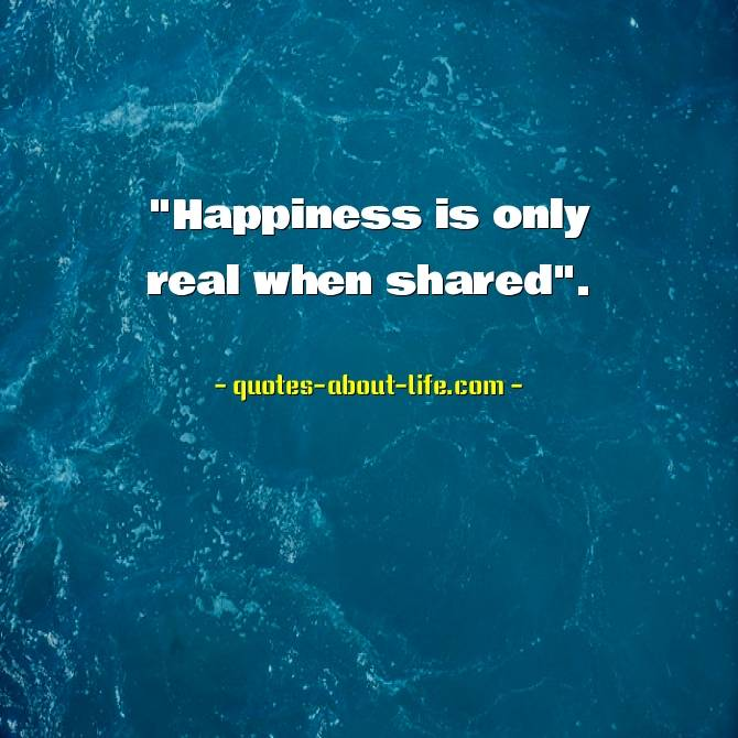 """""""Happiness only real when shared"""" —Christopher McCandless,"""