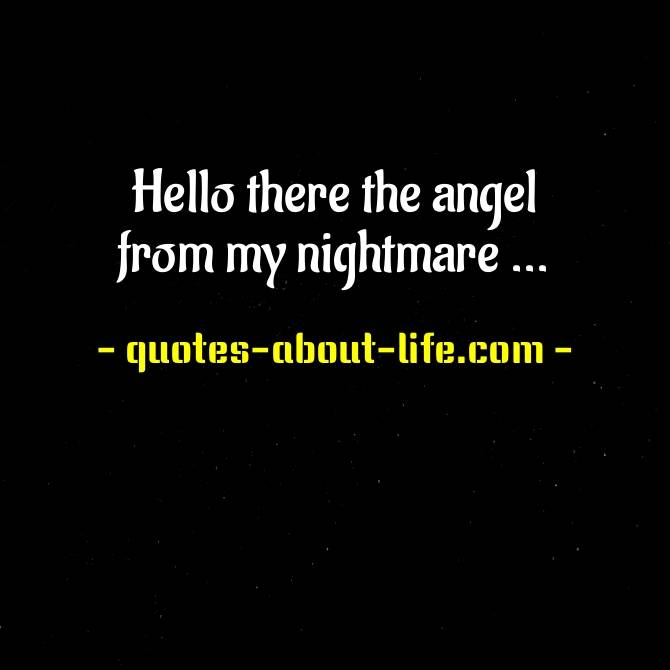 Hello there the angel from my nightmare meaning