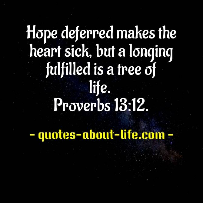 Hope deferred makes the heart sick | Bible Proverbs Quotes