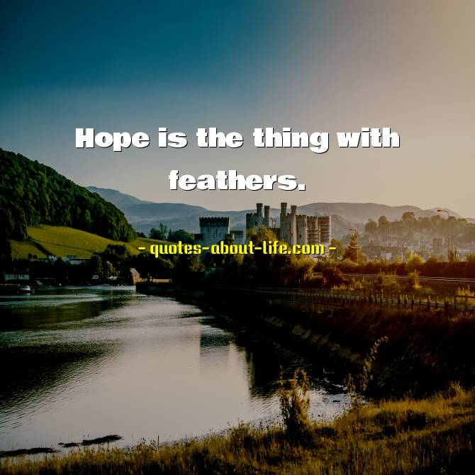 Hope is the thing with feathers | Emily Dickinson Quotes