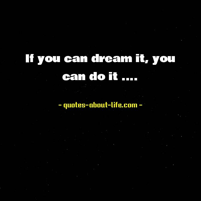 If you can dream it, you can do it | Walt Disney Quotes
